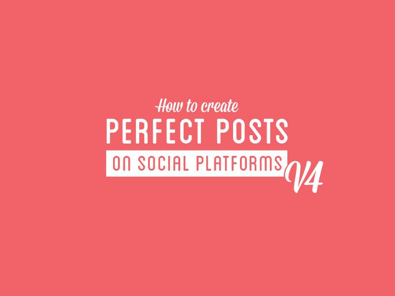 Comment concevoir des publications parfaites pour les médias sociaux